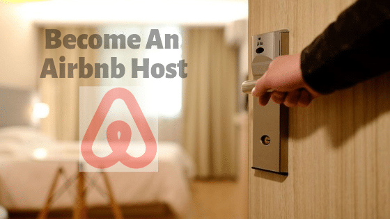 How To Become An Airbnb Host – Important Tips You Must Know