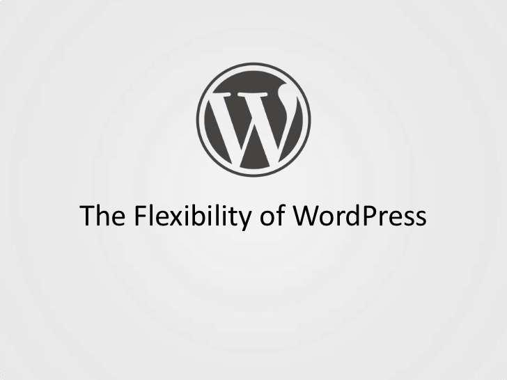 WordPress flexibility