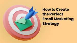 Create a good Email Marketing Strategy